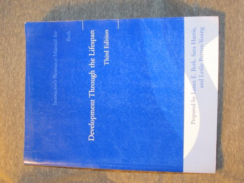 Instructor's Resouce Manual for Development Through the: Laura E. Berk