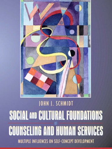 Social and Cultural Foundations of Counseling and Human Services: Multiple Influences on ...