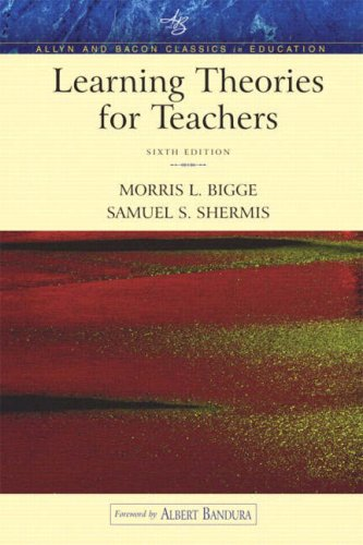 Learning Theories for Teachers (An Allyn &: Morris L. Bigge,