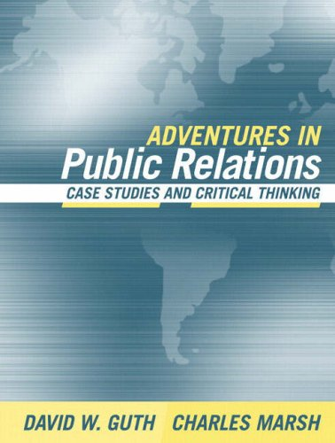 9780205405701: Adventures in Public Relations: Case Studies and Critical Thinking