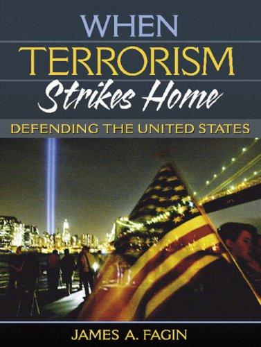 When Terrorism Strikes Home : Defending the: James A. Fagin