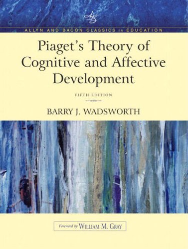9780205406036: Piaget's Theory of Cognitive and Affective Development: Foundations of Constructivism (Allyn & Bacon Classics Edition) (5th Edition)