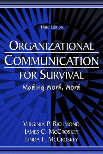 9780205408009: Organizational Communication for Survival: Making Work, Work (3rd Edition)