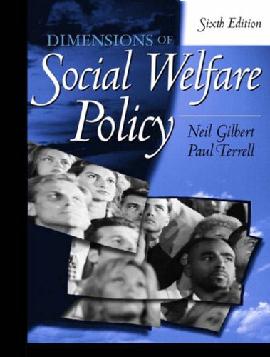 Dimensions of Social Welfare Policy (6th Edition): Gilbert, Neil, Terrell, Paul