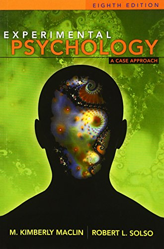 Experimental Psychology: A Case Approach (8th Edition): M. Kimberly MacLin,