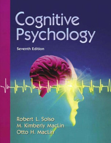 Cognitive Psychology (7th Edition): Robert L. Solso; M. Kimberly MacLin; Otto H. MacLin