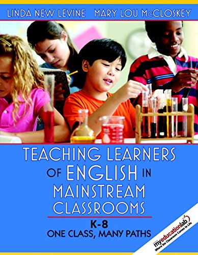 Teaching Learners of English in Mainstream Classrooms: New Levine, Linda;