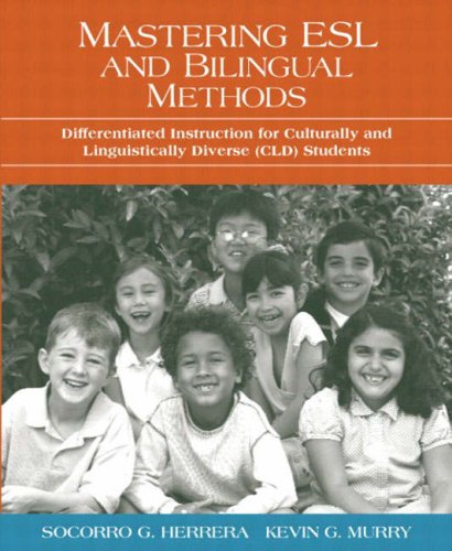Mastering ESL and Bilingual Methods: Differentiated Instruction: Socorro G. Herrera,