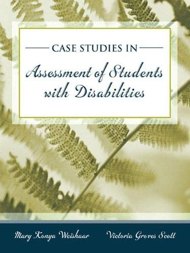 Case Studies in Assessment of Students with: Weishaar, Mary Konya;