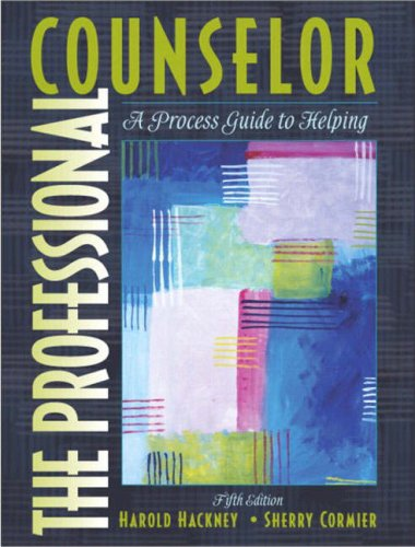 The Professional Counselor : A Process Guide: Harold Hackney; Sherry