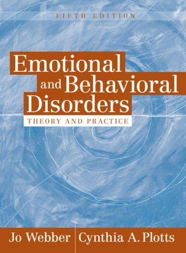 Emotional and Behavioral Disorders: Theory and Practice: Webber, Jo, Plotts,