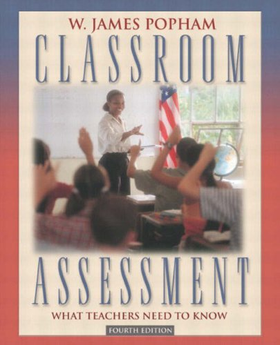 9780205412563: Classroom Assessment: What Teachers Need to Know (4th Edition)