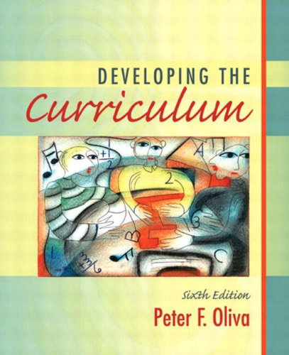 Developing the Curriculum (6th Edition): Peter F. Oliva