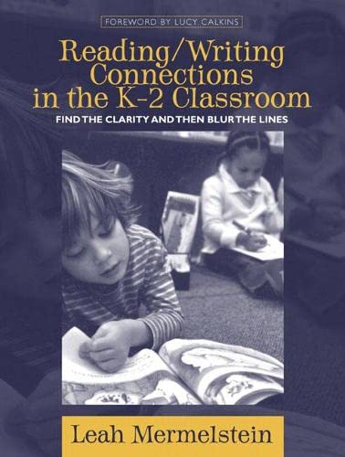9780205412778: Reading / Writing Connections In The K-2 Classroom: Find The Clarity And Then Blur The Lines