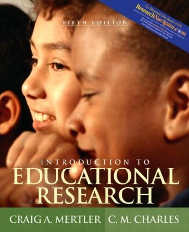 Introduction to Educational Research (with Research Navigator): Craig A. Mertler,