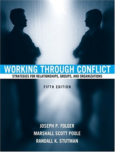 9780205414901: Working Through Conflict: Strategies for Relationships, Groups, and Organizations