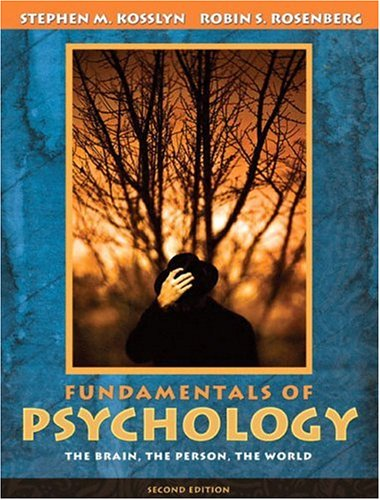 Fundamentals of Psychology: The Brain, the Person,: Kosslyn, Stephen Michael;