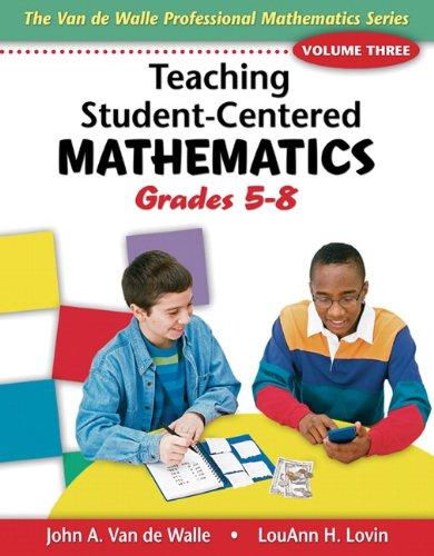 9780205417971: Teaching Student-Centered Mathematics: Grades 5-8, Vol. 3