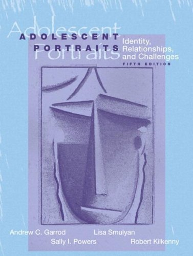9780205418008: Adolescent Portraits: Identity, Relationships, and Challenges (5th Edition)