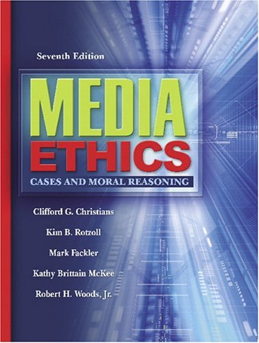 9780205418459: Media Ethics: Cases and Moral Reasoning (7th Edition)