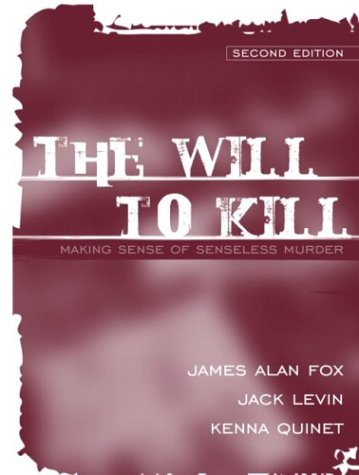 9780205418800: The Will to Kill: Making Sense of Senseless Murder (2nd Edition)