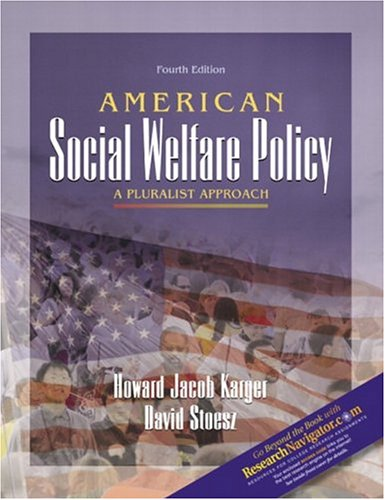 American Social Welfare Policy: A Pluralist Approach (Fourth Edition)