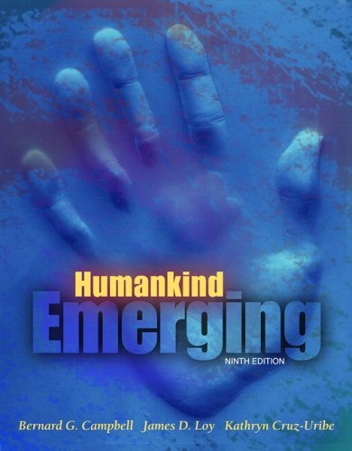 Humankind Emerging (9th Edition): Campbell, Bernard G.; Loy, James D.; Cruz-Uribe, Kathryn