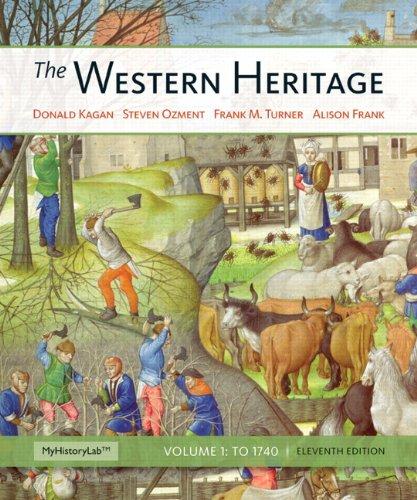 Western Heritage, The, Volume 1 (11th Edition): Kagan, Donald M.;