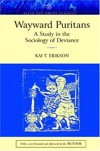 Wayward Puritans: A Study in the Sociology of Deviance, Classic Edition: Kai T. Erikson