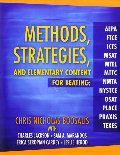 9780205425600: Methods, Strategies, and Elementary Content for Beating AEPA, FTCE, ICTS, MSAT, MTEL, MTTC, NMTA, NYSTCE, OSAT, PLACE, PRAXIS, and TEXES