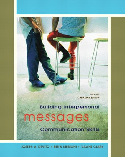 Messages: Building Interpersonal Communication Skills, Second Canadian: Joseph A. DeVito,