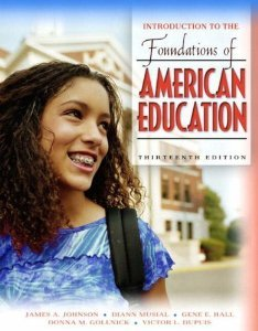 Foundations of American Education: Perspectives on Education: James A. Johnson,