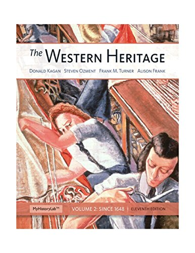 The Western Heritage: Volume 2 (11th Edition): Kagan, Donald M.;