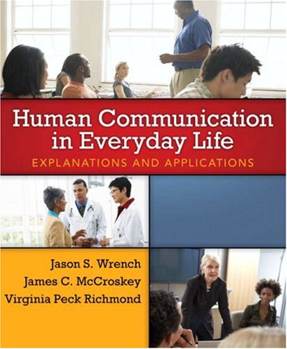 Human Communication in Everyday Life: Explanations and: Wrench, Jason S.;