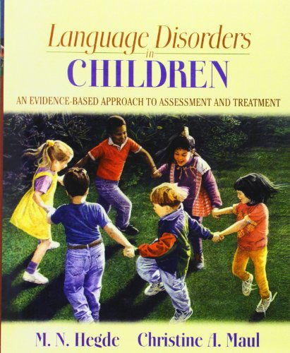 9780205435425: Language Disorders in Children: An Evidence-Based Approach to Assessment and Treatment