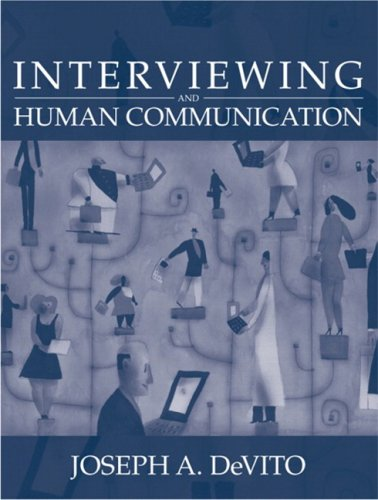 Interviewing Chapter 'Interviewing and Human Communication': Joseph A. DeVito
