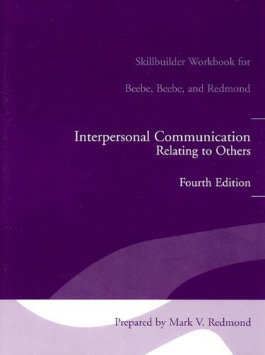Interpersonal Communication Relating to Others Fourth Edition: Mark V. Redmond