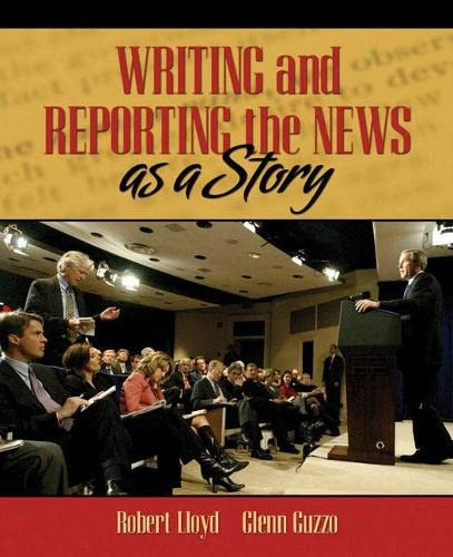 9780205440016: Writing and Reporting the News as a Story