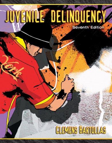Juvenile Delinquency (7th Edition): Clemens F. Bartollas