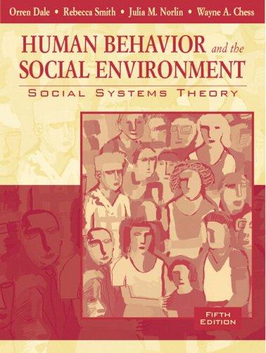 Human Behavior and the Social Environment : Orren Dale; Rebecca