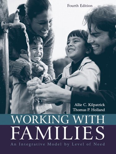 Working with Families: An Integrative Model by Level of Need (4th Edition): Allie C. Kilpatrick; ...