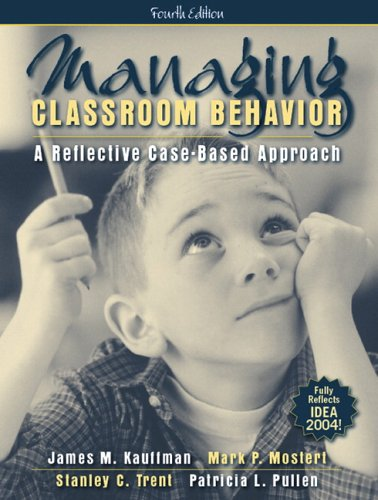 9780205448814: Managing Classroom Behavior: A Reflective Case-Based Approach (4th Edition)