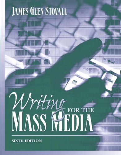 9780205449729: Writing for the Mass Media (6th Edition)