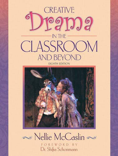 9780205451166: Creative Drama in the Classroom and Beyond
