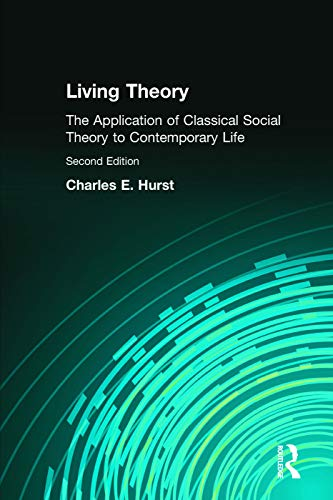 9780205452231: Living Theory: The Application of Classical Social Theory to Contemporary Life