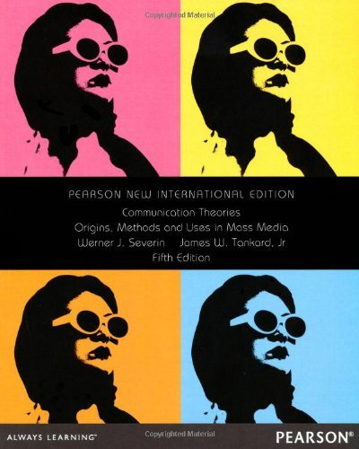 9780205453276: Communication Theories: Origins, Methods, and Uses in the Mass Media