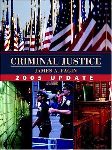 Criminal Justice, 2005 Update: James A Fagin