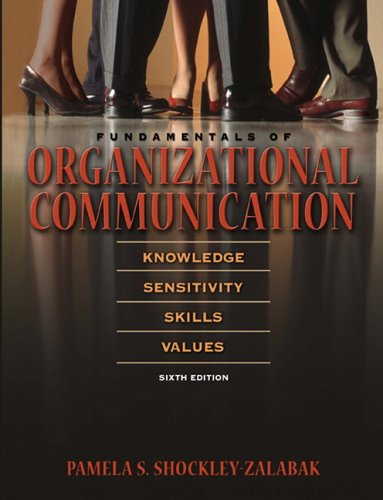 9780205453504: Fundamentals Of Organizational Communication: Knowledge, Sensitivity, Skills, Values