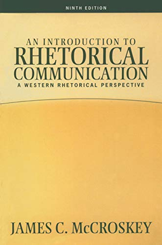 9780205453511: An Introduction to Rhetorical Communication