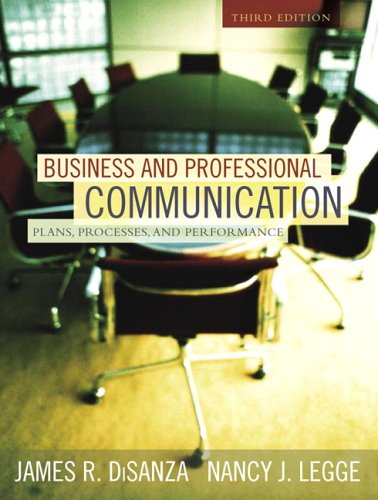 Business and Professional Communication 3rd Edition Plans, Processes, and Performance: DiSanza, ...